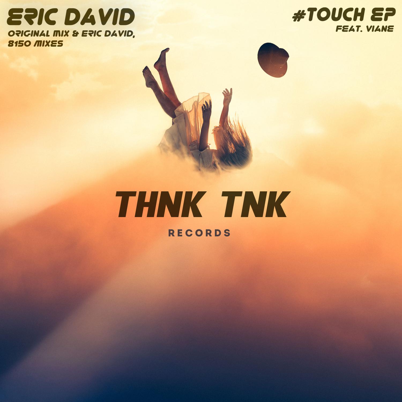 Eric David  &  Viane  - #touch (feat. Viane) (8150 Remix)