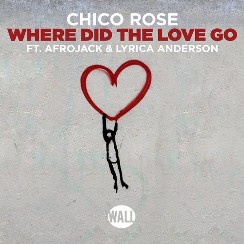 Chico Rose feat. Afrojack & Lyrica Anderson   - Where Did The Love Go (Extended Mix)