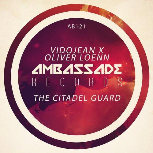 Oliver Loenn & Vidojean - The Citadel Guard (Original Mix)