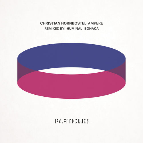 Christian Hornbostel - Ampere  (Huminal Remix)