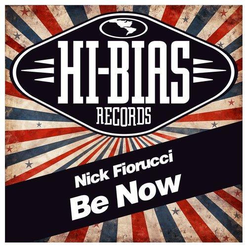 Nick Fiorucci - Be Now (Original Mix)