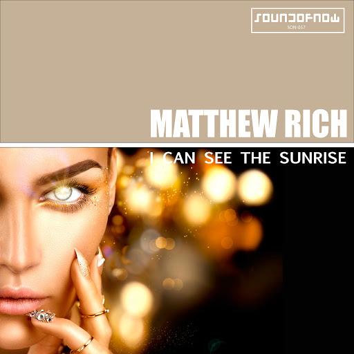 Matthew Rich - I Can See The Sunrise  (Futuristic Groove Radio Edit)