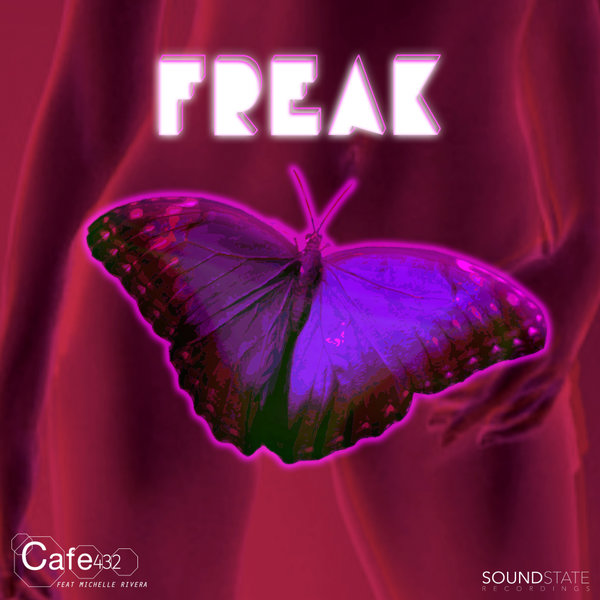 Cafe 432 feat. Michelle Rivera - Freak  (Extended Club Mix)