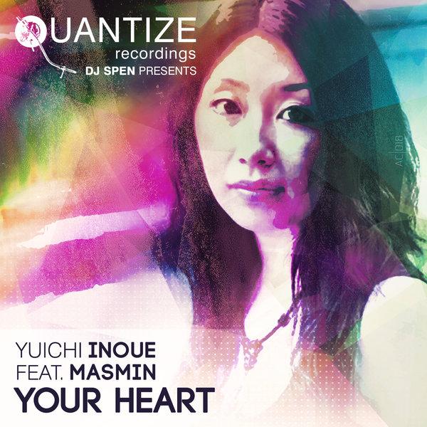 Yuichi Inoue feat. Masmin - Your Heart  (Soulful Session Remix)