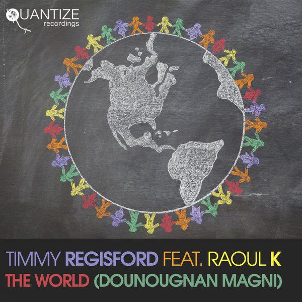 Timmy Regisford feat. Raoul K - The World (Dounougnan Magni)  (Timmy Regisford Remix)