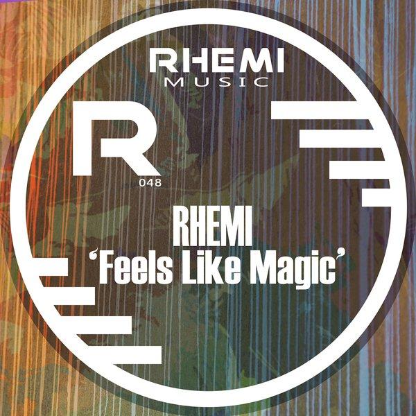 Rhemi, Leon Dorrill - Feels Like Magic  (Original Mix)