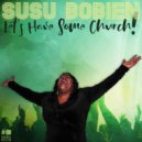SuSu Bobien - Let\'s Have Some Church  (Junior White Deep Vocal Mix)
