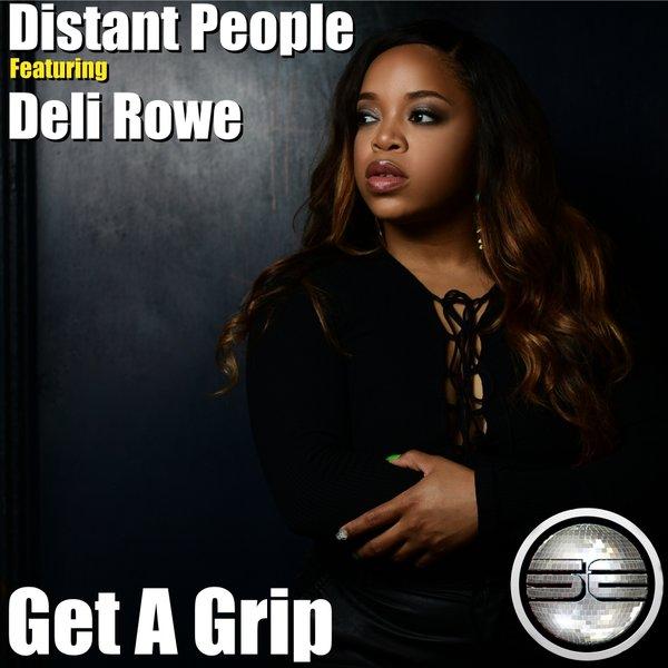Distant People feat. Deli Rowe - Get A Grip (Original Mix)