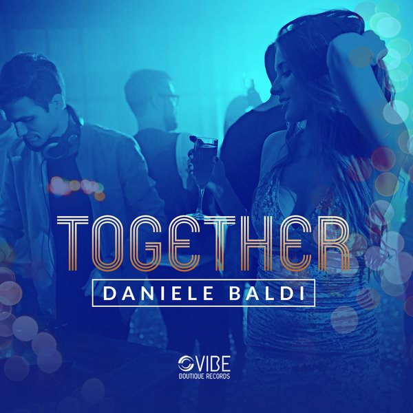 Daniele Baldi - Together (Instrumental Mix)