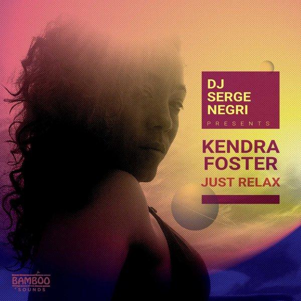 DJ Serge Negri feat. Kendra Foster - Just Relax  (Radio Mix)