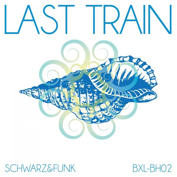 Schwarz & Funk - Last Train  (Beach House Mix)