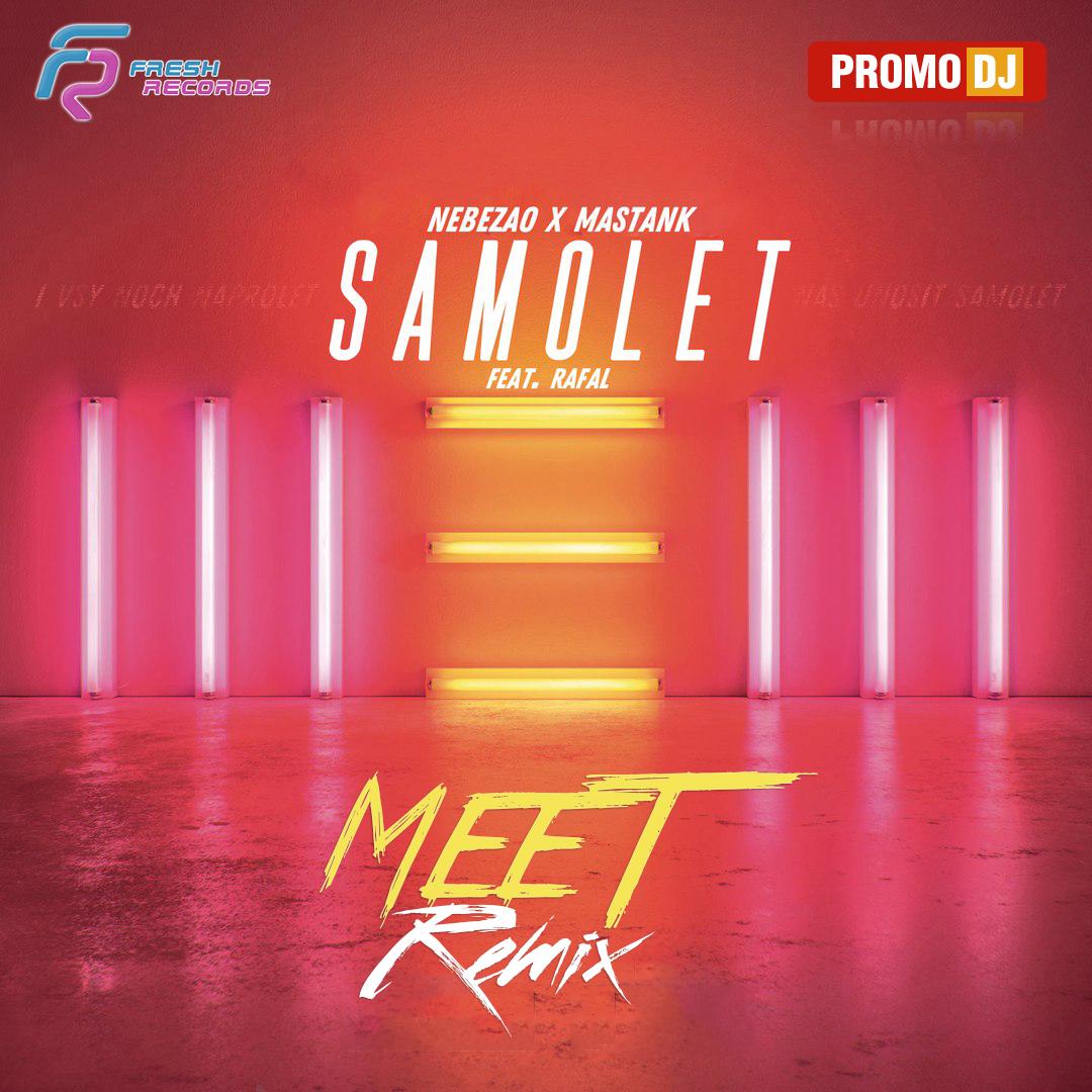 Nebezao x Mastank (feat. Rafal) - Samolet (MeeT Radio Remix)