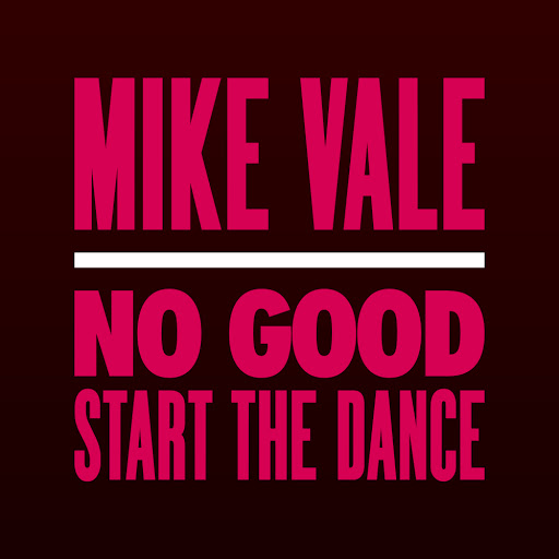 Mike Vale - No Good (Start The Dance)  (Club Mix)