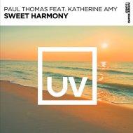 Paul Thomas & Katherine Amy - Sweet Harmony (Extended Mix)