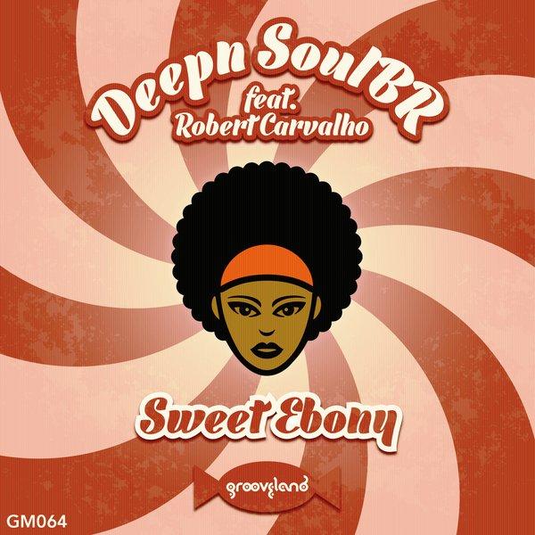 Deepn SoulBR feat. Robert Carvalho - Sweet Ebony (DeepCitySoul Vox Mix)