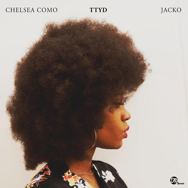 Chelsea Como & Jacko - TTYD (Blackkdraft Mix)