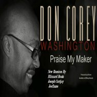 Don Corey Washington - Praise My Maker (Joeflame Remix)