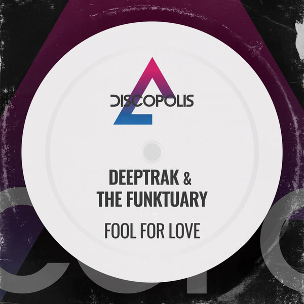 Deeptrak & The Funktuary - Fool For Love (Extended Mix)