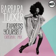 Barbara Tucker - Express Yourself (Original Mix)