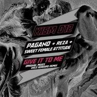 Pagano, Reza & Sweet Female Attitude - Give It To Me (Pagano Vocal Mix)