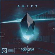BROKN - Shift (Original Mix)