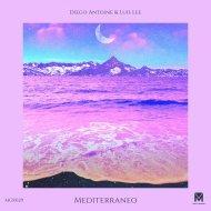 Diego Antoine & Luis Lee - Mediterraneo (Original Mix)