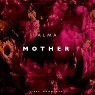 ALMA - Mother (Original Mix)