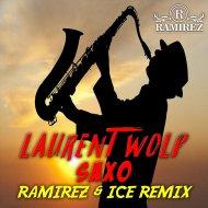 Laurent Wolf - Saxo (Ramirez & Ice Radio Remix) ()