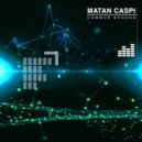 Matan Caspi - Common Ground (Original Mix)