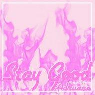 Adriiana - Stay Good  (Alternate Version)