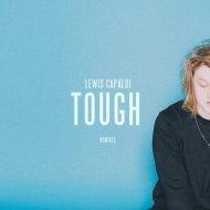 Lewis Capaldi - Tough  (conorlarkman Remix)