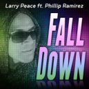 Larry Peace feat. Phillip Ramirez - Fall Down  (Larry Peace Extended Mix)