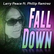 Larry Peace feat. Phillip Ramirez - Fall Down (Larry Peace T&l Mix)