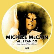 Michele McCain, BKR - All I Can Do  (Gene Leone D\'Street Groundhog Mix)