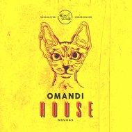 Omandi - House (Original Mix)