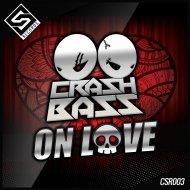 Crash Bass - On Love (Original Mix)