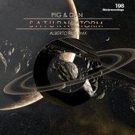 Pig & Dan  - Saturn Storm (Alberto Ruiz Remix)