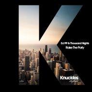 DJ PP & Thousand Nights - Raise The Party (Original Mix)