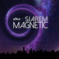 Siarem - Magnetic (Original mix)