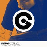 Mattway,  feat. ADN - Closure (Zheno Remix)