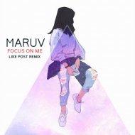 MARUV - Focus On Me (Like Post Remix)