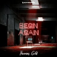 Thomas Gold - Begin Again (Extended Remode)