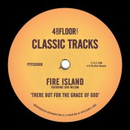 Fire Island feat. Love Nelson - There But For The Grace Of God (Futureshock Mix)