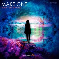 Make One - Don\'t Be Affraid (Extended Mix)