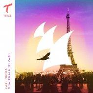 Carl Nunes - Guatemala to Paris (Original Mix)