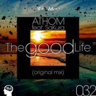 Athom feat. Sakura - The Good Life  (Original Mix)