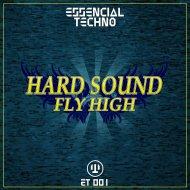 Hard Sound - Fly High (Original mix)