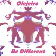 Olejeiro - Be different (Original mix)