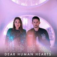 Dear Human Hearts - Deep In Me  (Original Mix)