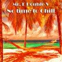 Mr. E Double V - No time to Chill (Vol. 21)